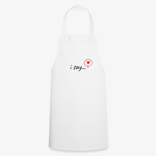 i say - Cooking Apron