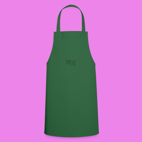 Fashion is what youre offered four times a year by - Cooking Apron