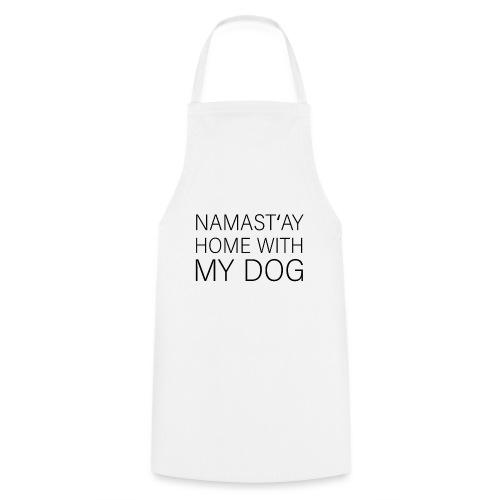 Zu hause mit dem Hund bleiben Spruch für Hunde - Kochschürze