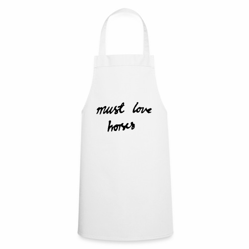 Must Love Horses - Cooking Apron