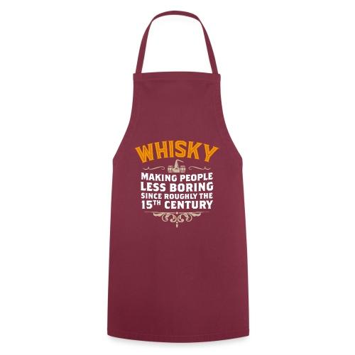 Whisky - Making People less boring ... - Kochschürze