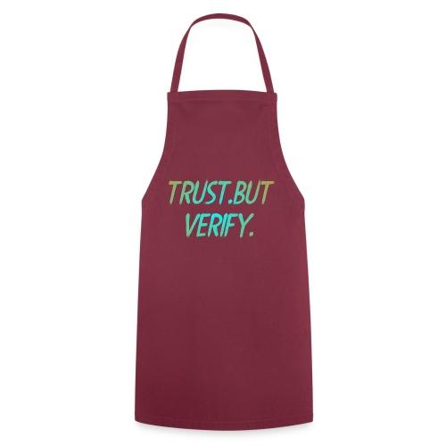 TRUST,BUT VERIFY. - Grembiule da cucina