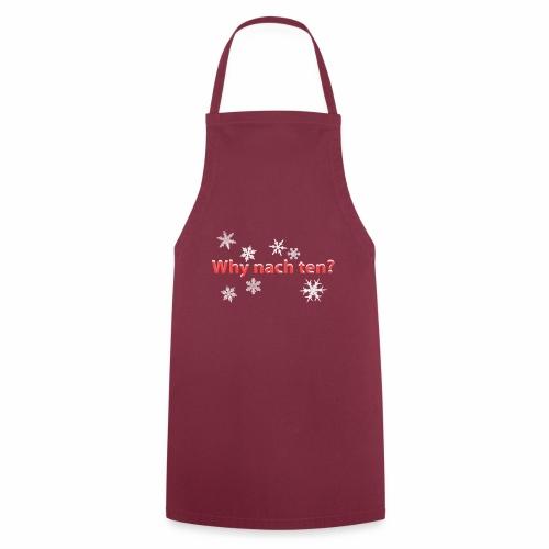 why nach ten? - Kochschürze