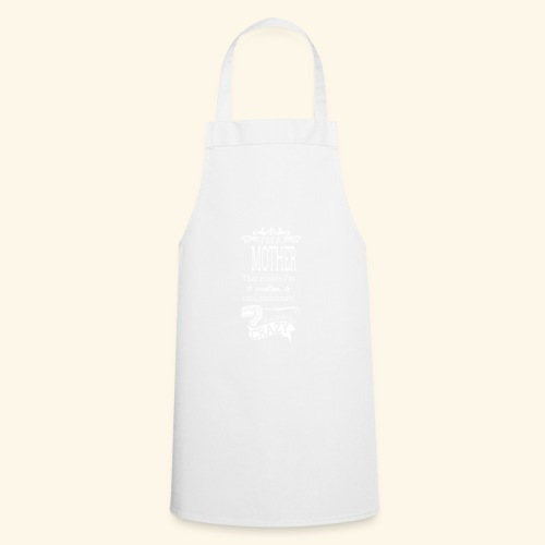 A Little Crazy Mother - Cooking Apron