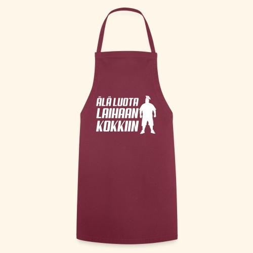 Älä luota laihaan kokkiin - Esiliina