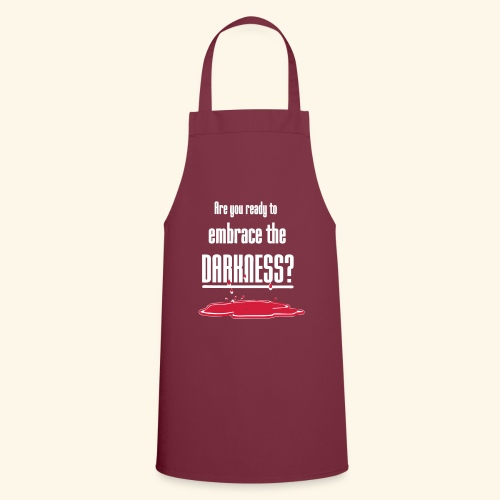 Embrace the Darkness - Cooking Apron