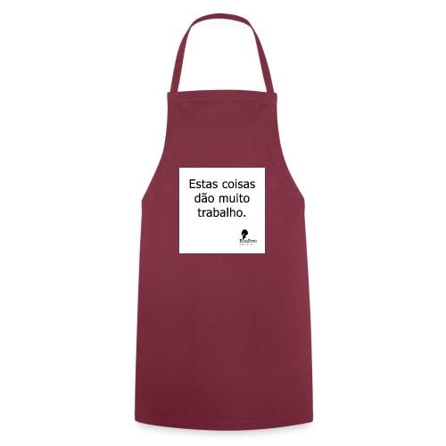 estascoisasdaomuitotrabalho - Cooking Apron