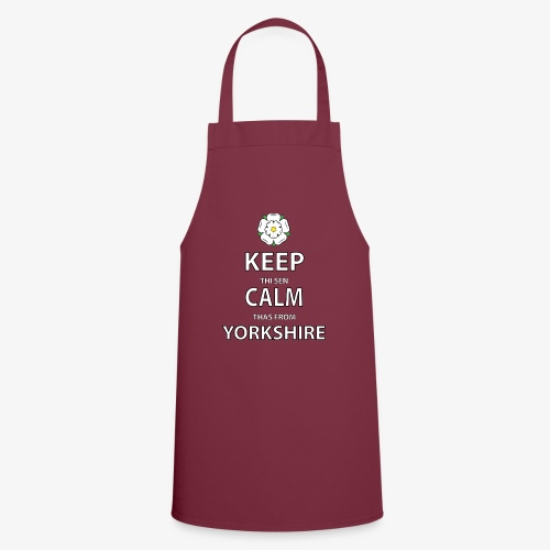 KEEP THI SEN CALM THAS FROM YORKSHIRE - Cooking Apron