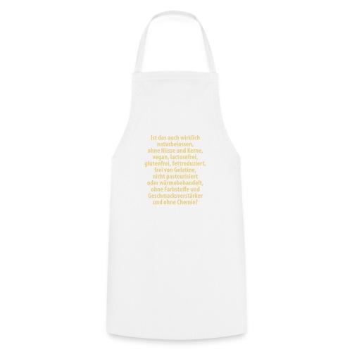 bio vegan Lactose Farbstoff Chemie glutenfrei fett - Cooking Apron