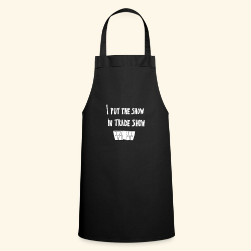 I put the show in trade show - Tablier de cuisine