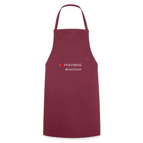 I ❤️ FRIEDBERG #DAHOAM - Kochschürze