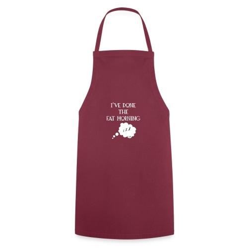 I've done the fat morning - Tablier de cuisine