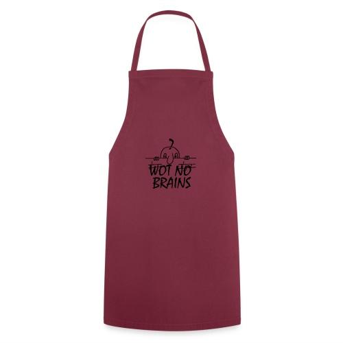 WOT NO BRAINS - Cooking Apron