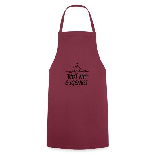 WOT NO EUGENICS - Cooking Apron