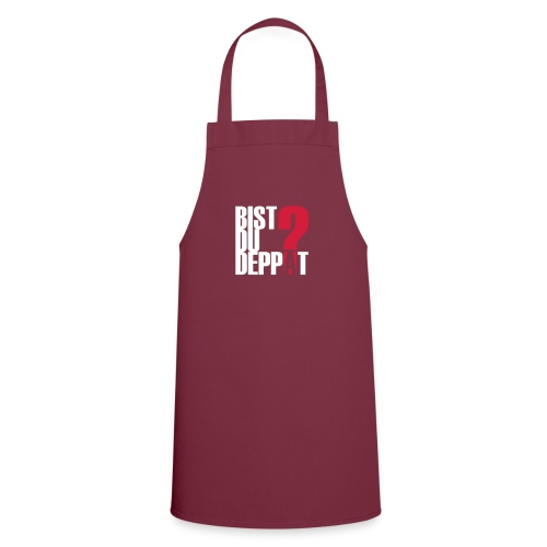 Bist Du Deppat?... - Kochschürze