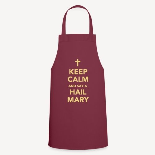 KEEP CALM - HAIL MARY APRON - Cooking Apron