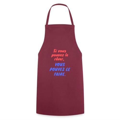 Si vous pouvez le rêver vous pouvez le faire - Tablier de cuisine