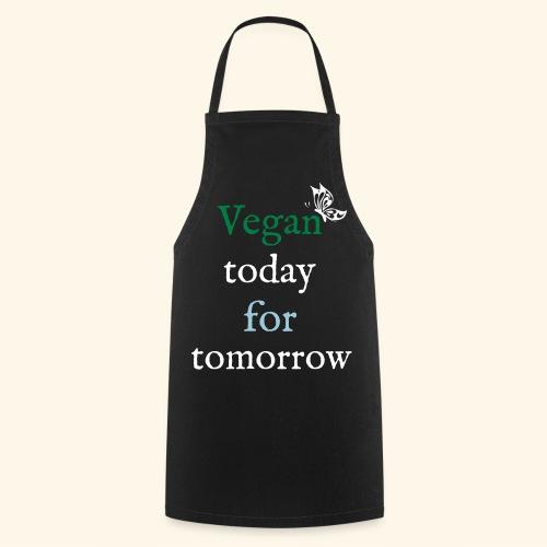 Vegan today for tomorrow - Kochschürze