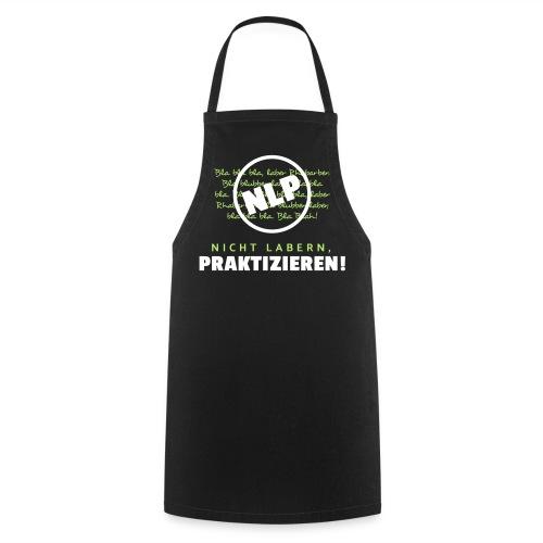 NLP - Nicht labern, praktizieren! - Kochschürze