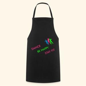 Dance - Be Happy - Stay Fit - Kochschürze
