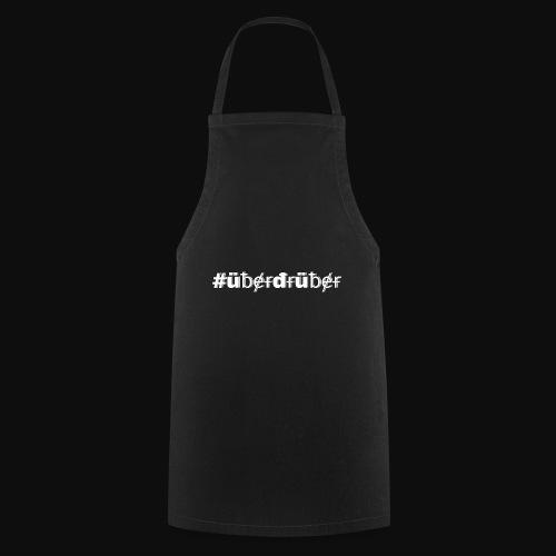 #überdrüber mit deiner #art - Kochschürze