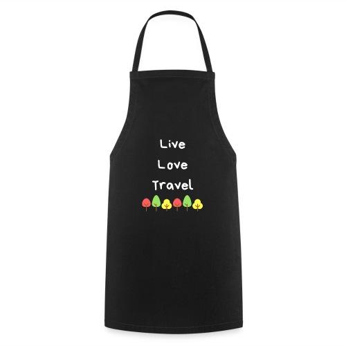Live Love Travel weiss - Kochschürze