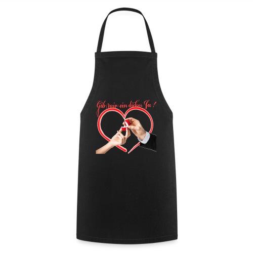 Gib mir ein Ja - Willst du mich heiraten - Kochschürze