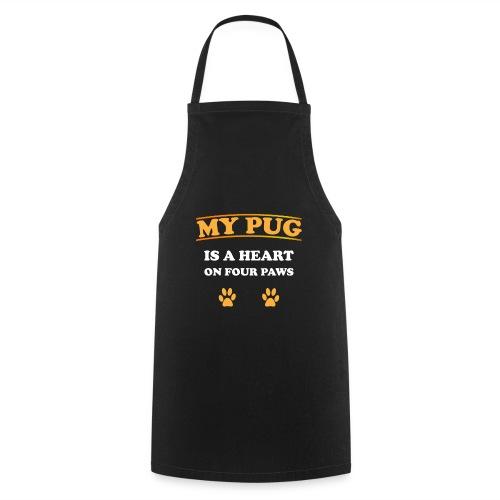 My Pug is a heart on four paws   Mops Liebe Pfoten - Kochschürze