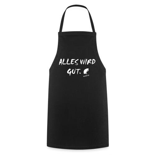 ALLES WIRD GUT - meistens - Kochschürze