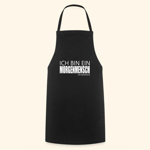 ich bin ein morgenmensch - Morgenmuffel Faulheit - Kochschürze