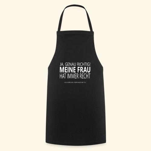 meine frau hat immer recht Frauen & Männer Spruch - Kochschürze