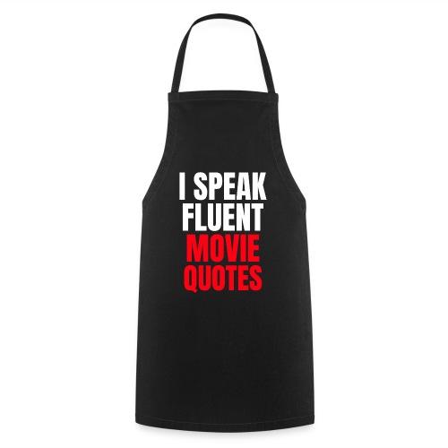 I Speak Fluent Movie Quotes - Kochschürze