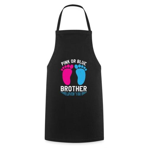 Pink or blue brother loves you - Kochschürze