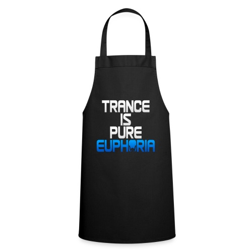 Trance Is Pure Euphoria! - Cooking Apron