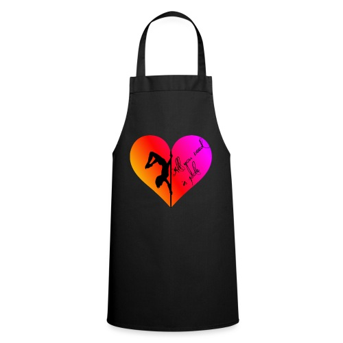 All You Need Is Pole - Tank top - Cooking Apron