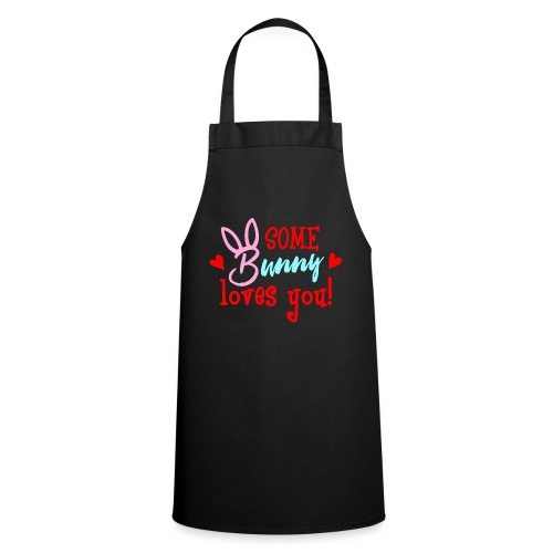 Some Bunny Loves You - Cooking Apron