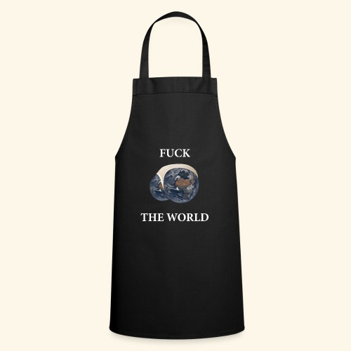 Fuck the World - Cooking Apron
