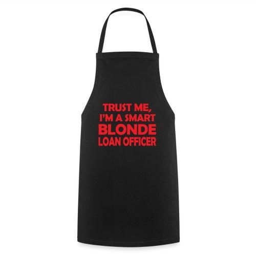 Trust Me I'm A Smart Blonde Loan Officer - Fartuch kuchenny