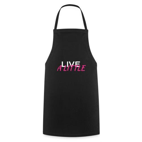 Live a little - Kochschürze