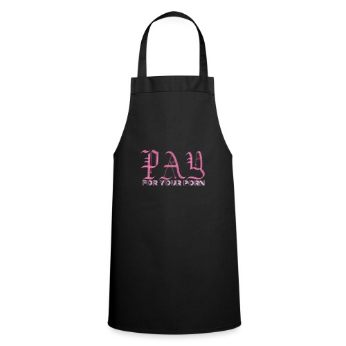 Pay For Your Porn Merch - Cooking Apron
