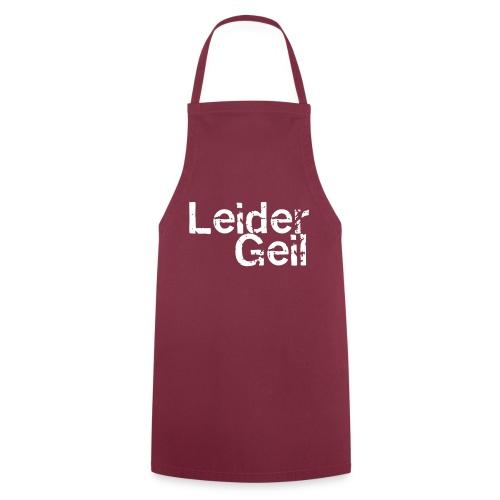 Leider Geil - Kochschürze