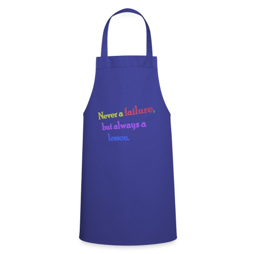 Never a failure but always a lesson - Cooking Apron