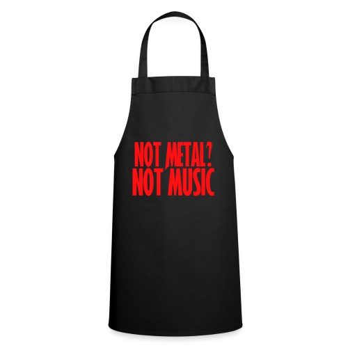 If it's not Metal, it's not Music - Delantal de cocina