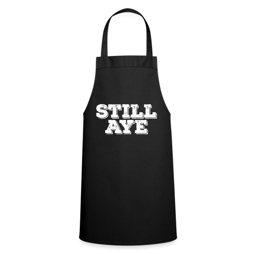 Still Aye - Cooking Apron