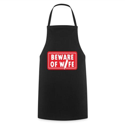 Slogan Beware of wife. Pas op voor de huis vrouw. - Keukenschort