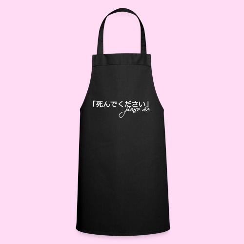 Shinde Kudasai (Please Die) WHITE - Cooking Apron