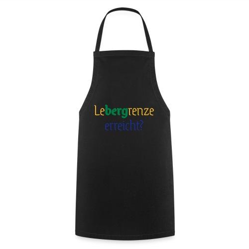 leBERGrenze erreicht - Kochschürze
