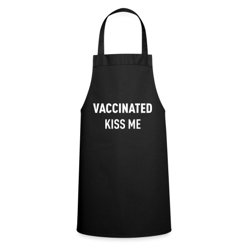 Vaccinated Kiss me - Cooking Apron