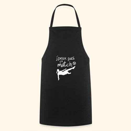 Foot féminin - J'peux pas y'a match - footballeuse - Tablier de cuisine