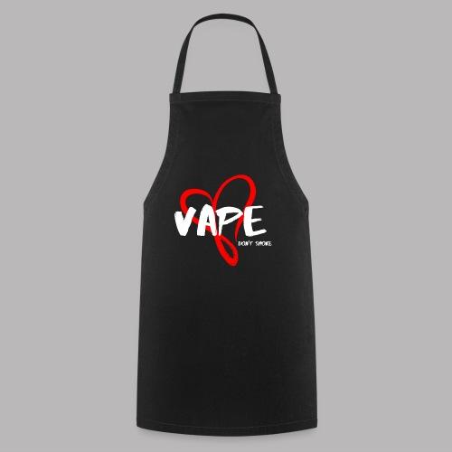 Vape - dont smoke - Kochschürze